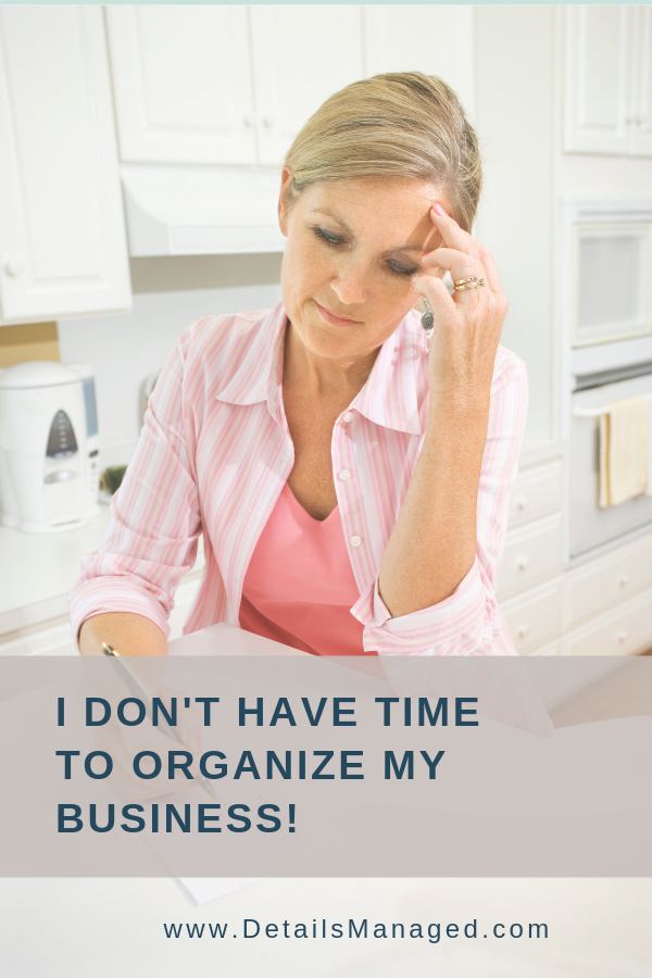 I don't have time to organize my business I need to focus on my clients and revenue